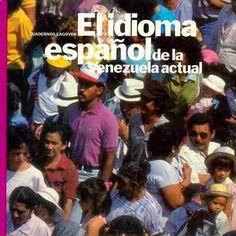 Archivo: El idioma español de la Venezuela actual