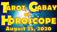 Tarot, Gabay at Horoscope for August 25, 2020, Tuesday | Daily Habit August Horoscope, Daily Horoscope, August 25, Tarot, Tuesday, Neon Signs, Tarot Cards