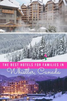 Absolute Best Whistler Hotels for Families Whether you want ski-in ski-out, or a hotel pool with a view, here are six of the best Whistler hotels for families to stay and play this season. Canada Destinations, Family Vacation Destinations, Amazing Destinations, Vacation Ideas, Winter Vacations, Hotels And Resorts, Best Hotels, Ski Resorts, Ontario