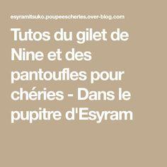 Tutos du gilet de Nine et des pantoufles pour chéries - Dans le pupitre d'Esyram