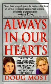 Always In Our Hearts : The Story Of Amy Grossberg, Brian Peterson, The Pregnancy They Hid And The Baby They Killed