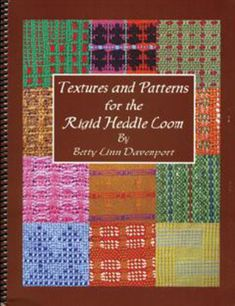 Textures and Patterns for the Rigid Heddle Loom, Weaving Book - Halcyon Yarn Weaving Designs, Weaving Projects, Weaving Patterns, Scarf Patterns, Knitting Patterns, Inkle Loom, Loom Weaving, Tablet Weaving, Hand Weaving