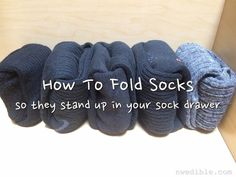 How to fold socks the Marie Kondo Way so they stand up in your sock drawer.