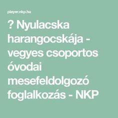 ▶ Nyulacska harangocskája - vegyes csoportos óvodai mesefeldolgozó foglalkozás - NKP
