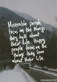 Miserable people focus on the things they hate about