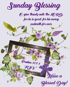Blessed Sunday, Give Thanks, Psalms, Thankful, Blessings