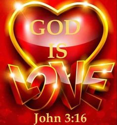 John 3:16 - MORE that something held up on cardboard signs at egregious 'sports' events!  TRUTH!  For MY Loving and Loved Lady!