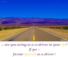 ... are you #acting as a co-driver in your #life? If yes ~ favour #yourself as a #driver ! ( #Samara )