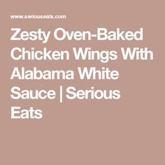 Zesty Oven-Baked Chicken Wings With Alabama White Sauce Recipe Dry Rub Wings, Dry Rub Chicken Wings, Baked Chicken Wings, Oven Baked Chicken, Wings In The Oven, Oven Wings, Alabama White Sauce, White Sauce Recipes