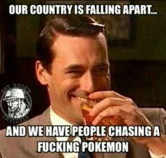 True story.... Pokemon go