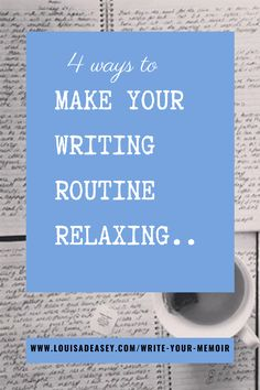 Four ways to make your writing routine much more relaxing. #mindfulness #memoir #journal #writing #writer #diary #routine #productivity #ritual #writingtips
