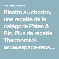 Risotto au chorizo, une recette de la catégorie Pâtes & Riz. Plus de recette Thermomix® www.espace-recettes.fr