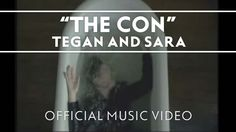 Tegan and Sara - The Con [Official Music Video]
