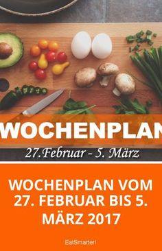 Gesunde Ernährung für eine Woche – Der Wochenplan vom 27. Februar bis 5. März 2017