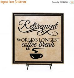 ON SALE - Retirement - world's longest coffee break - Personalized Retirement Gift, Thank you, Gift for Friend, Retiring gift, Co-worker Pre
