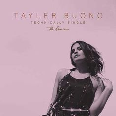 "Tayler Buono's new single ""Technically Single"" is taken to new heights with a fresh set of remixes on The Remixes EP  #music"