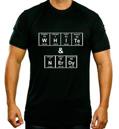 White and Nerdy - Science Periodic Table -  Nerd / Geek / Science Shirt - Choice of Colors - Sizes Youth XS - Adult 3XL - Science Olympiad
