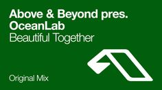 Liked on YouTube: Above & Beyond pres. OceanLab - Beautiful Together http://youtu.be/2YQdOPmwvoY