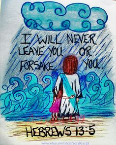 """I will never leave you or forsake you."" Hebrews 13:5 (Scirpture doodle of encouragement)"