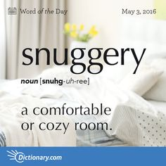 Dictionary.com's Word of the Day - snuggery - British. a comfortable or cozy room.