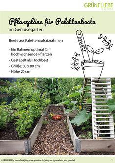 Pflanzpläne für Palettenbeete im Gemüsegarten - grüneliebe Palette Beet, Plants, Recipes, Ideas, Gardens, Patio, Planting Vegetables, Planting
