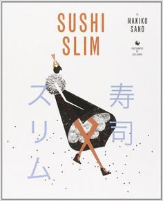 Sushi Slim: Makiko Sano https://www.amazon.co.uk/Sushi-Slim-Makiko-Sano/dp/1849491755?SubscriptionId=AKIAISF5JCBCCKOUYREA&tag=maksan-20&linkCode=xm2&camp=2025&creative=165953&creativeASIN=1849491755 #japaneserecipebook