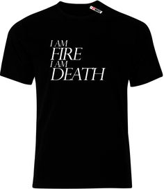 I Am Fire I Am Death Mens Ryware T-Shirt only £9.95 at Ryware!