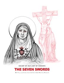 The Seven Swords Rosary Of Our Lady Of Sorrows [Catholic Caucus] Prayer and Meditation