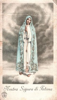 """allaboutmary: """" Nostra Signora di Fatima A vintage Italian holy card of Our Lady of Fatima. """""""