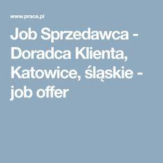 Job Sprzedawca - Doradca Klienta, Katowice, śląskie - job offer