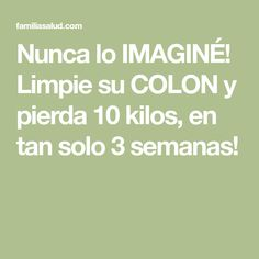 Nunca lo IMAGINÉ! Limpie su COLON y pierda 10 kilos, en tan solo 3 semanas! Bebidas Detox, Nice Body, Good To Know, Diabetes, Smoothies, Remedies, Food And Drink, Health Fitness, Healthy Recipes