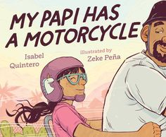 February - Spotlight on My Papi Has a Motorcycle with Author Isabel Quintero & Illustrator Zeke Peña Read Aloud Books, Good Books, My Books, Reading Books, Second Grade Books, Love Letter To Her, Children's Book Awards, Ya Novels, Chapter Books