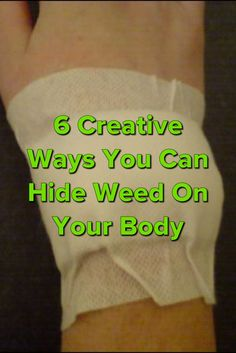 6 Creative Ways You Can Hide Weed On Your Body