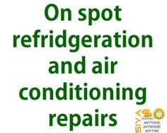 We do on spot refrigeration and air conditioning repairs http://siyasomarket.com/classified/clsId/16732/refridgeration_and_air_conditioning/