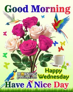 Happy Wednesday Images, Wednesday Morning Greetings, Saturday Morning Quotes, Good Morning Happy Saturday, Happy Morning Quotes, Good Morning Cards, Good Morning Wishes, Gd Morning, Good Morning Quotes Friendship