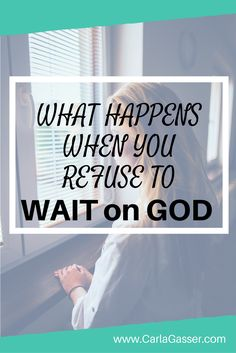 Are you impatient? Ready to take action? Unwilling to wait? God says He is good to those who wait, but waiting is so hard to do! We need to learn how to wait because there are consequences when we refuse to wait on God.