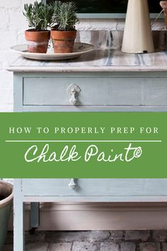 Advise from an Annie Sloan stockist on how to properly prep you furniture before painting with Chalk Paint®.