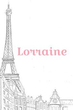 Lorraine I French Baby Names ..Oh La La I Nameille.com