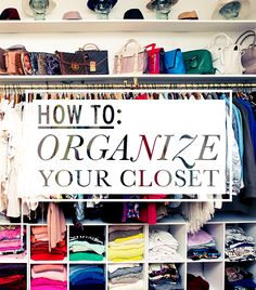 Tips and tricks for a perfectly organized closet.