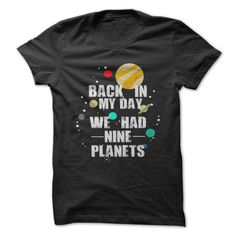 Nine Planets In My Day T-Shirt from Gnarly Tees. Saved to Shirts👚. Shop more products from Gnarly Tees on Wanelo. Estilo Geek, Back In My Day, Looks Cool, Funny Shirts, Just In Case, Style Me, Cool Outfits, Tomboy Outfits, Funny Outfits