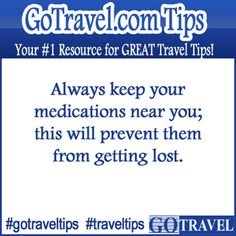 Always keep your medications near you; this will prevent then from getting lost.  #Travel #TravelTips