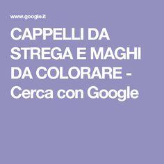 CAPPELLI DA STREGA E MAGHI DA COLORARE - Cerca con Google
