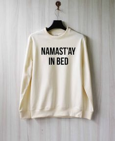 Namaste In Bed Sweatshirt Sweater Shirt Size XS S M L XL by SaBuy