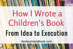 How I Wrote a Children's Book: From Idea to Execution - 6 tips from children's book author Carrie Lowrance. Writing Kids Books, Book Writing Tips, Writing Help, Writing Prompts, Writing Worksheets, Kid Books, Writing Quotes, Writing Ideas, Writing Pictures
