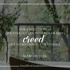 Por tanto, os digo que lo que pidiereis orando CREED que lo recibiréis, y os vendrá.  Marcos 11:24 DEVOCIONAL JUEVES SEMANA 4 #AmaADiosGrandemente #Estudiosbliblicosenlinea #CreciendoenOración #ADG #LGG