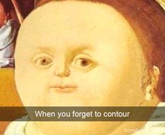 """18 Classical Art Memes For The Cultured Scholar - Funny memes that """"GET IT"""" and want you to too. Get the latest funniest memes and keep up what is going on in the meme-o-sphere. Memes Arte, Dankest Memes, Funny Memes, Hilarious, Funny Makeup Memes, Real Memes, Comedy Memes, Funny Laugh, Classical Art Memes"""