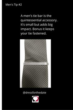 Men's Tip #2. Get yourself date and fashion ready with a quintessential tie bar. Your date will be sure to swoon. #mensfashion #dating #datingtip