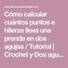 Cómo calcular cuántos puntos e hileras lleva una prenda en dos agujas / Tutorial | Crochet y Dos agujas