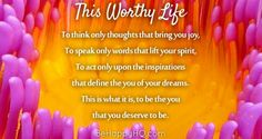 This Worthy You | Be Happy HQ You Deserve, Dreaming Of You, Bring It On, Spirit, Joy, Thoughts, Words, Happy, Life
