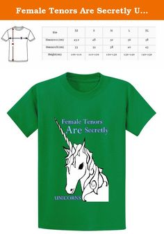 Female Tenors Are Secretly Unicorns Girls Crew Neck Short Sleeve T Shirt Green. Female Tenors Are Secretly Unicorns The softest,smoothest,best-looking shirts and tank tops available anywhere. all shirts and tank tops are printed using a technology called Direct-to-Garment (or DTG),which lays down soft durable,full color spectrum prints.